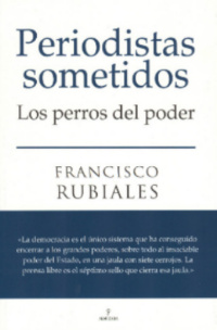 """""""Periodistas sometidos. Los perros del poder"""" (entrevista radiofónica)"""