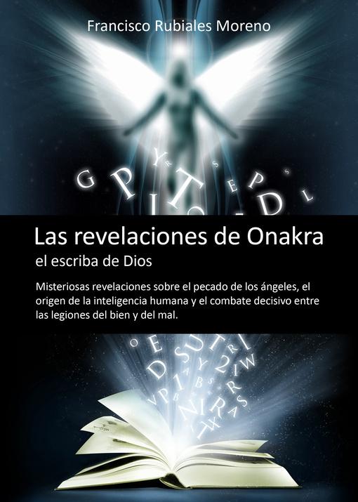 """Buena salida de """"Las revelaciones de Onakra, el escriba de Dios"""""""