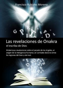 """EL LIBRO """"LAS REVELACIONES DE ONAKRA, EL ESCRIBA DE DIOS"""""""