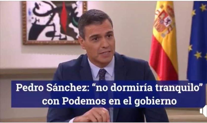 En una de sus muchas mentiras y engaños, Sánchez dijo que no dormiría tranquilo con Podemos en el gobierno