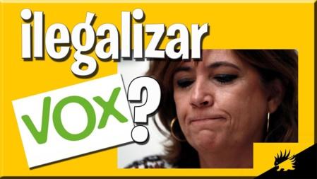 La idea de ilegalizar a VOX por miedo a que crezca demasiado no ha sido abandonada por la izquierda española