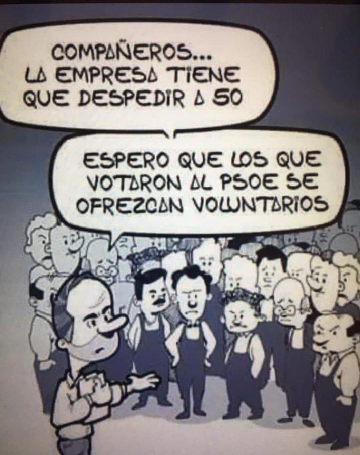 Esta viñeta, expandida por Internet como un virus, expresa el rechazo de la sociedad española a los que votaron el socialismo que hoy nos aplasta y arruina