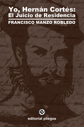 Hernán Cortes, uno de los condenados en Juicio de Residencia