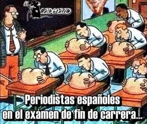 Imagen crítica que circula por Internet y que pretende reflejar la sumisión del periodismo español al poder. Examen fin de carrera de los periodistas españoles lameculos, de talón al portador