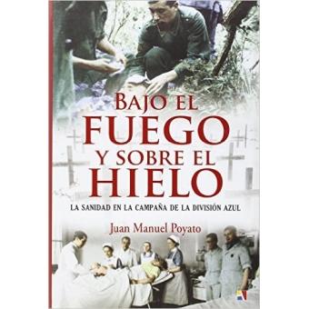 """""""Bajo el fuego y sobre el hielo"""", de Juan Manuel Poyato"""