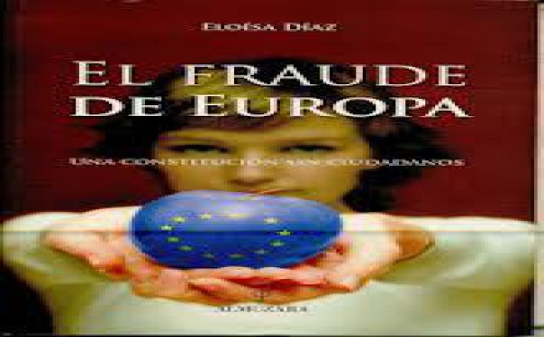 Los políticos han envilecido la Unión Europea y la conducen hacia el fracaso